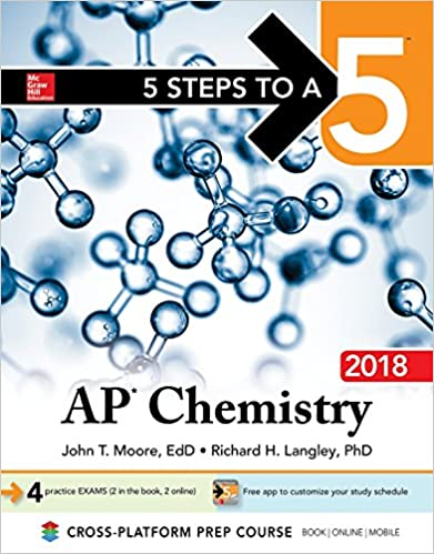 Amazon 5 steps to a 5 ap chemistry 2018 9781259911255 john amazon 5 steps to a 5 ap chemistry 2018 9781259911255 john t moore richard h langley books fandeluxe Images