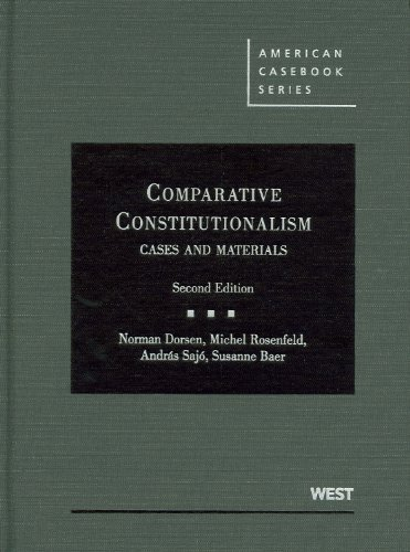 Comparative Constitutionalism: Cases and Materials, 2d (American Casebook Series)