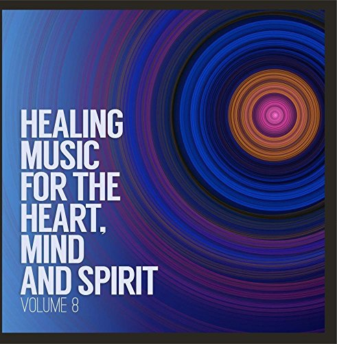 Price comparison product image Healing Music for the Heart,  Mind & Spirit,  Vol. 8