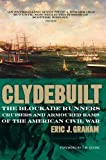 Clydebuilt: The Blockade Runners, Cruisers and Armoured Rams of the American Civil War