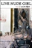 Live Nude Girl, Kathleen Rooney, 1557289492