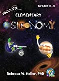 Focus on Elementary Astronomy Student Textbook (hardcover), Rebecca W. Keller, 1936114720