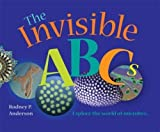 img - for The Invisible ABC's: Exploring the World of Microbes 1st (first) Edition by Rodney P. Anderson published by ASM Press (2006) book / textbook / text book