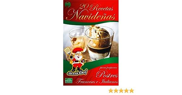 20 RECETAS NAVIDEÑAS PARA PREPARAR POSTRES FRANCESES E ITALIANOS (Colección Santa Chef nº 35) eBook: Mariano Orzola: Amazon.es: Tienda Kindle