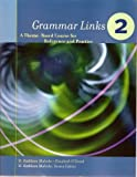 img - for Grammar Links 2: A Theme-Based Course for Reference and Practice (No. 2) book / textbook / text book