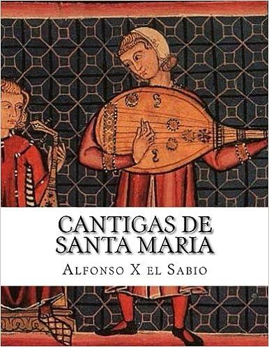 Cantigas de Santa Maria (Galician Edition): Alfonso X el Sabio: 9781543261844: Amazon.com: Books