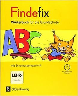 Findefix Worterbuch Fur Die Grundschule Deutsch Aktuelle Ausgabe Worterbuch In Schulausgangsschrift Mit Cd Rom Amazon De Bucher