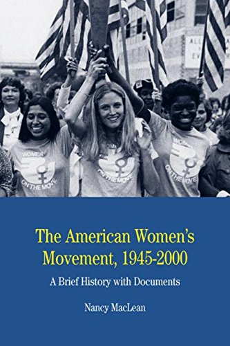 The American Women's Movement, 1945-2000: A Brief History with Documents (The Bedford Series in History and (2000 Brief)