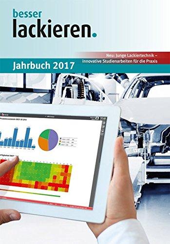 besser lackieren. Jahrbuch 2017 Taschenbuch – 23. November 2016 Dieter Ondratschek Oliver Tiedje Vincentz Network 3866300123