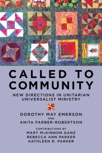 Called to Community: New Directions in Unitarian Universalist Ministry