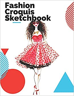 Fashion Croquis Sketchbook A Casual Cute Red Bold Girl Theme Professional Female Figure Body Basic Illustration Templates Sketchpad With Lightly High Fashion Designs And Create Portfolio Femme La Belle 9781688188433 Amazon Com