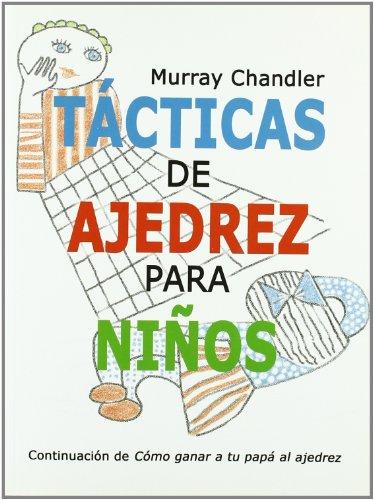 Tácticas de ajedrez para niños (Ajedrez Para Niños (ajedr))
