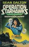Destination Mutiny, Sean Dalton, 0441635814