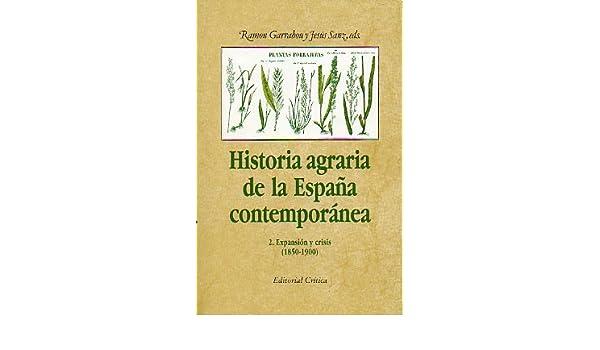 Historia agraria de la España contemporanea. 1850-1900 tomo 2 ...