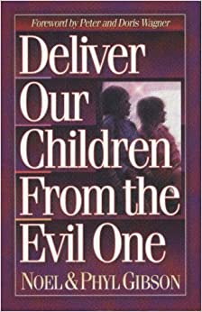 Book Deliver Our Children from Evil: by Noel Gibson (1993-02-01)