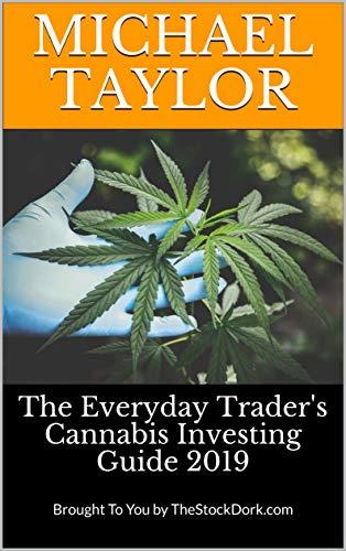 51NAqwv103L - The Stock Dork's Cannabis Investing Guide 2019 (The Stock Dork: Market Reports)