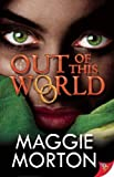 Out of This World, Maggie Morton, 1626390835