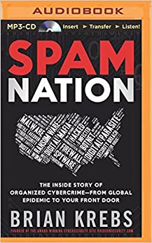 Spam Nation: The Inside Story of Organized Cybercrime―from Global Epidemic to Your Front Door