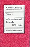 The Collected Essays and Criticism : Affirmations and Refusals, 1950-1956, Greenberg, Clement, 0226306194