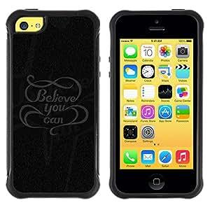 Fuerte Suave TPU GEL Caso Carcasa de Protección Funda para Apple Iphone 5C / Business Style Believe You Can Message