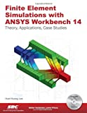 Finite Element Simulations with ANSYS Workbench 14, Lee, Heui-Huang, 1585037257