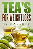 Teas for weightloss (Organic Revolution Book 1)