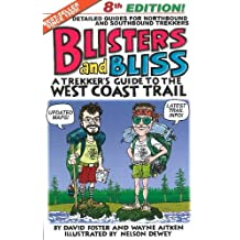 Blisters & Bliss: A Trekker's Guide to the West Coast Trail, Eighth Edition