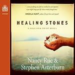 Healing Stones: Sullivan Crisp Series, Book 1 | Stephen Arterburn,Nancy Rue