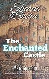 The Enchanted Castle, Marc Secchia, 1482348667