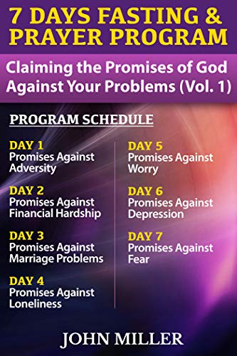 7 Days Fasting & Prayer Program: Claiming the Promises of God Against Your  Problems (Volume 1) — Adversity, Financial Hardship, Marriage Problems,