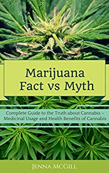 The myths and truths about marijuana
