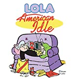 img - for American Idle: A Lola Collection (Lola Books) book / textbook / text book