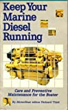 Keep Your Marine Diesel Running, Richard Thiel, 0877422664