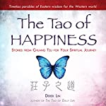 The Tao of Happiness: Stories from Chuang Tzu for Your Spiritual Journey | Derek Lin