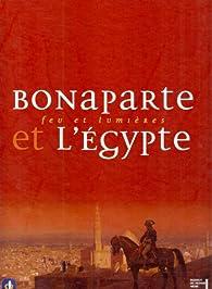 Bonaparte et l'Egypte, feu et lumières par Jean-Marcel Humbert