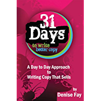 31 days to write better copy: A day to day approach to writing copy that sells (English Edition)