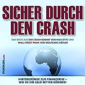 Sicher durch den Crash. Hintergründe zur Finanzkrise - Wie Sie Ihr Geld retten können! Hörbuch