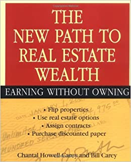 Book The New Path to Real Estate Wealth: Earning Without Owning (Business) by Chantal Howell Carey (2004-05-24)