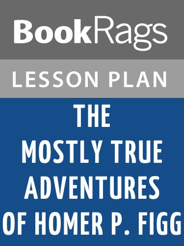 Lesson Plans The Mostly True Adventures of Homer P. Figg