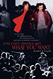 You Can't Always Get What You Want: My Life with the Rolling Stones, the Grateful Dead and Other Wonderful Reprobates