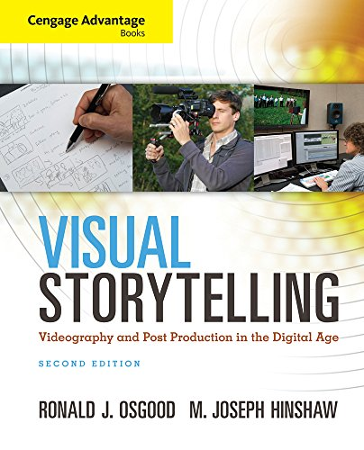 Cengage Advantage Books: Visual Storytelling: Videography and Post Production in the Digital Age (with Premium Web Site Printed Access Card) by Brand: Cengage Learning