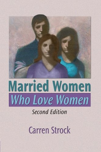 Married Women Who Love Women, Second Edition