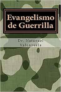 Evangelismo de Guerrilla: 100+ Estrategias para ganar