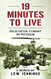 img - for 19 Minutes to Live - Helicopter Combat in Vietnam: A Memoir by Lew Jennings book / textbook / text book