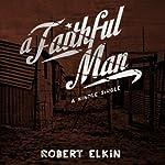 A Faithful Man | Robert Elkin