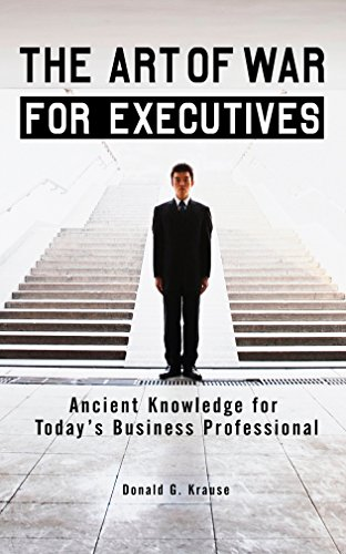 The Art of War for Executives: Ancient Knowledge for Today's Business Professional