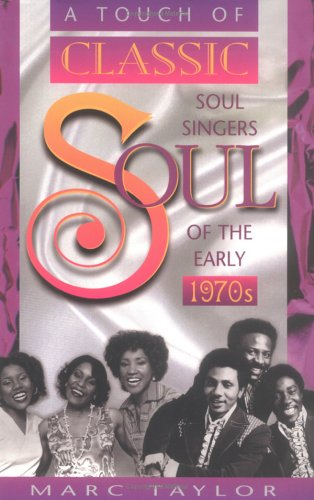 A Touch of Classic Soul: Soul Singers of the Early 1970s