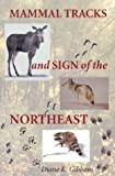Mammal Tracks and Sign of the Northeast