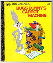 Bugs Bunny's Carrot MacHine Little Golden…