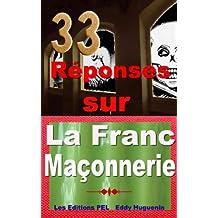 33 Réponses Sur La Franc-Maçonnerie (French Edition)